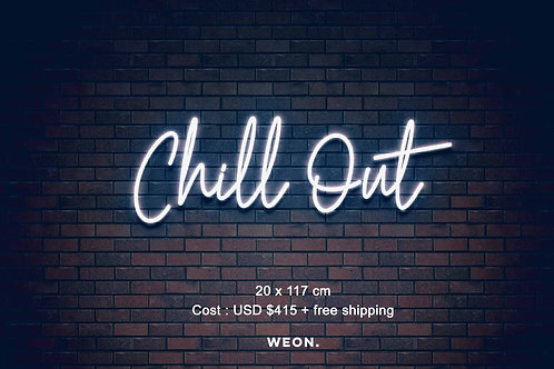 Custom Neon Sign ( Chill Out )