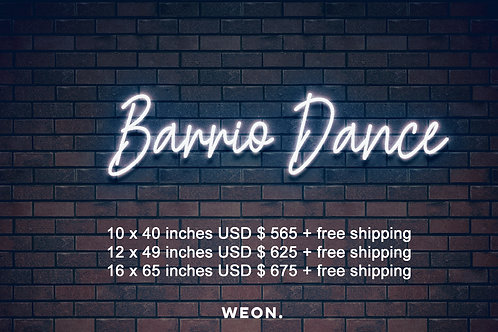 Custom Neon Sign ( Barrio Dance )
