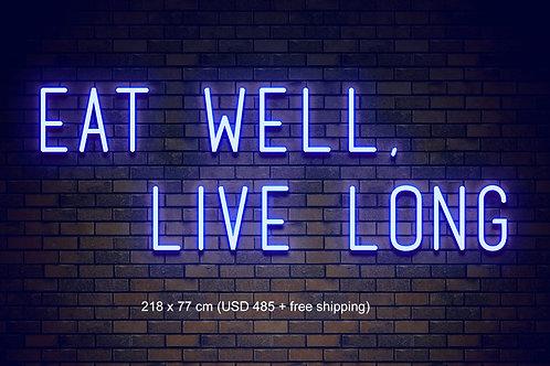 Custom Neon Sign ( EAT WELL, LIVE LONG)