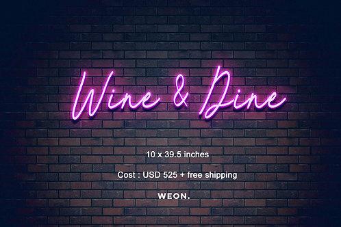 Custom Neon Sign ( Wine & Dine )