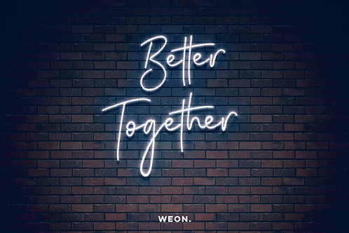 Custom Neon Sign ( Better Together )