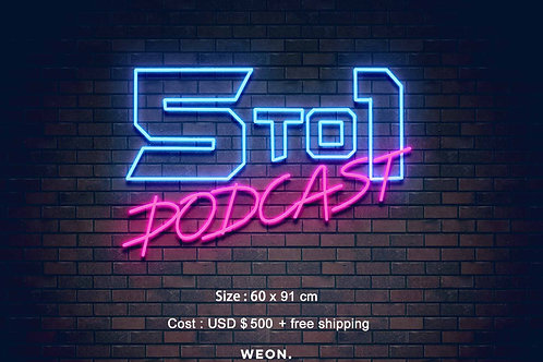 Custom Neon Sign ( 5 to 1 Podcast )