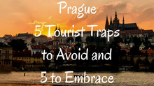 Prague - 5 Tourist Traps to Avoid and 5 to Embrace