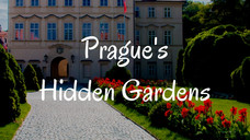 Prague's Hidden Gardens