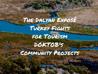 Discovering Dalyan - Turkey Fights for Tourism With DOKTOB