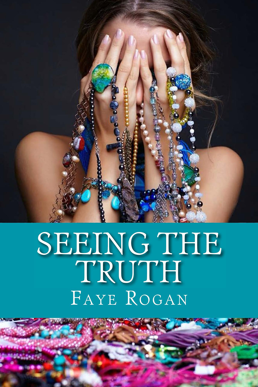Seeing the Truth by Faye Rogan