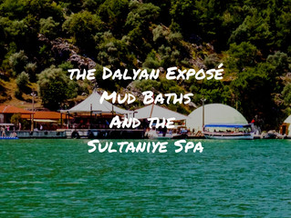 Discovering Dalyan - Mud Baths and The Sultaniye Spa
