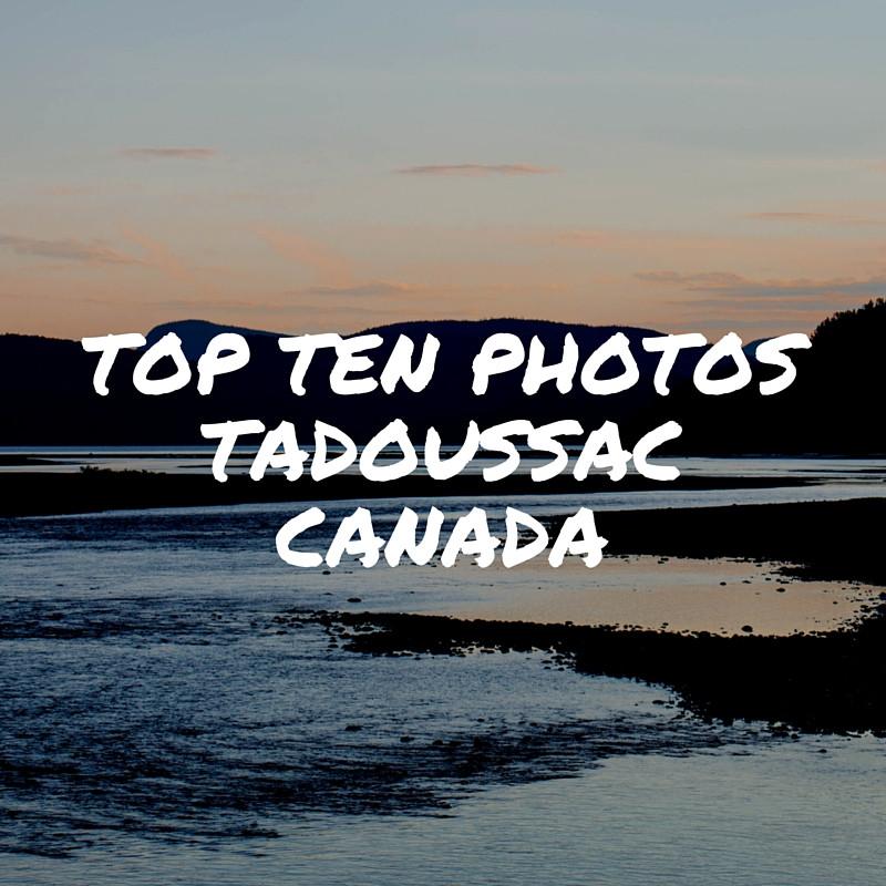 Top Ten Photos - Tadoussac, Canada