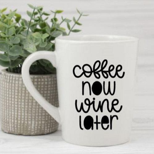 Coffee now wine later mug