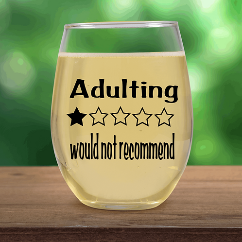 Adulting Wine Glass