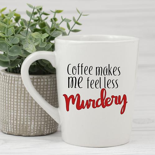 Less murdery coffee mug