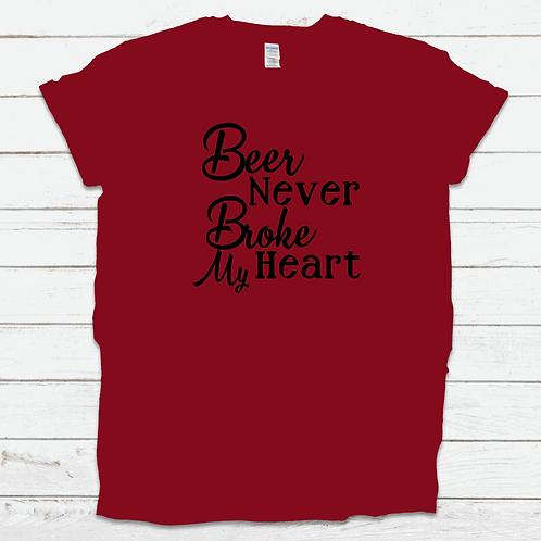 Beer Never Broke My Heart T-Shirt
