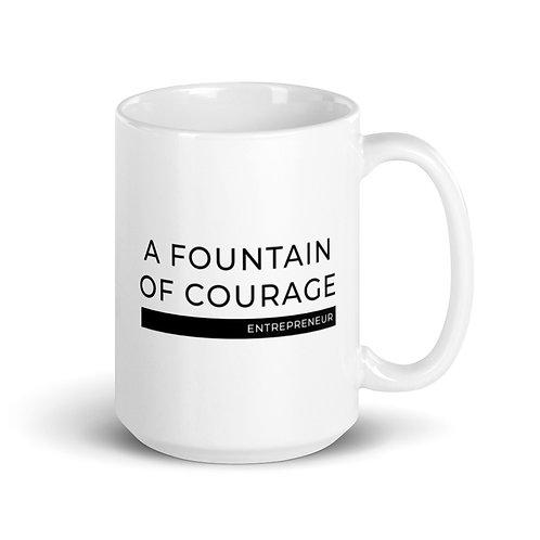 A Fountain of Courage - White glossy mug