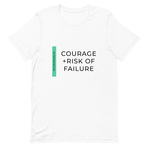 Courage + Risk of Failure - Short-Sleeve Unisex T-Shirt