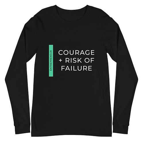 Courage + Risk of Failure - Unisex Long Sleeve Tee