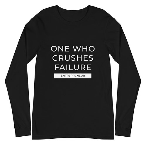 One Who Crushes Failure - Unisex Long Sleeve Tee