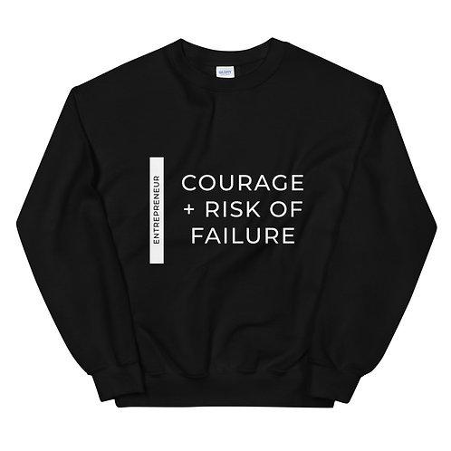 Courage + Risk of Failure - Unisex Sweatshirt