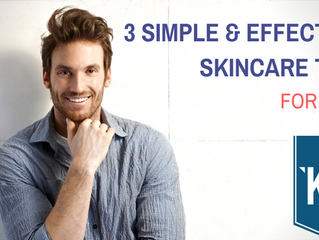 3 Simple & Effective Skincare Tips for Men