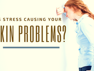 IS STRESS CAUSING YOUR SKIN PROBLEMS?