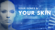 Your Genes & Your Skin