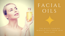 Facial Oils - The Multi-Tasking Miracle Oils Your Skin Will Love