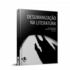 DESUMANIZAÇÃO NA LITERATURA