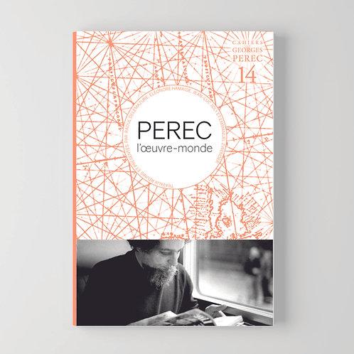 Perec, l'œuvre-monde - Cahier Georges Perec 14