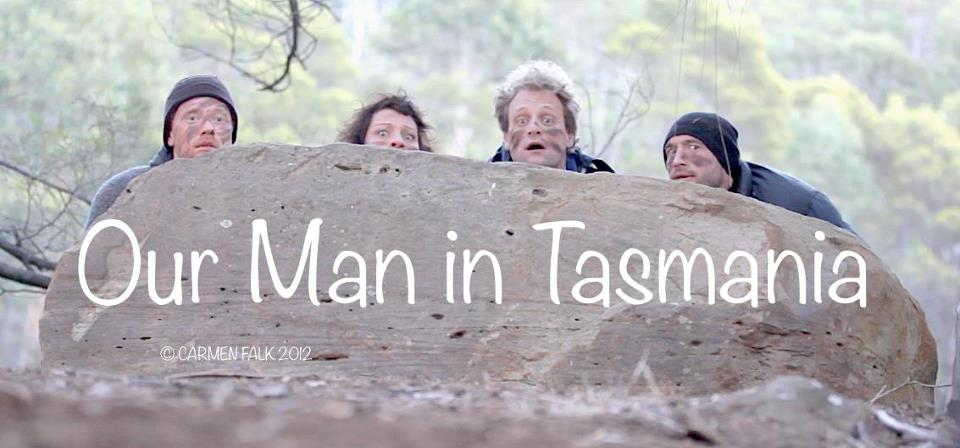 OUR MAN IN TASMANIA