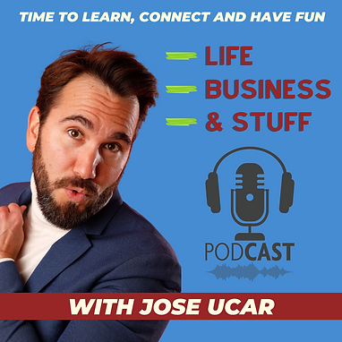 Life, Business & Stuff Podcast with Jose