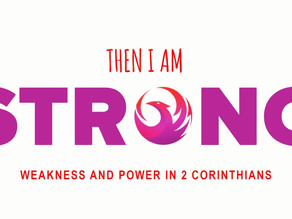 Then I am Strong - New sermon series starts July 25