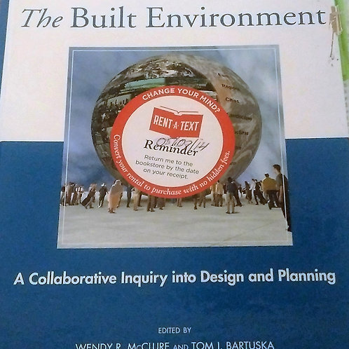 The Built Environment  Second Edition By Wendy R. McClure and Tom J. Bartuska
