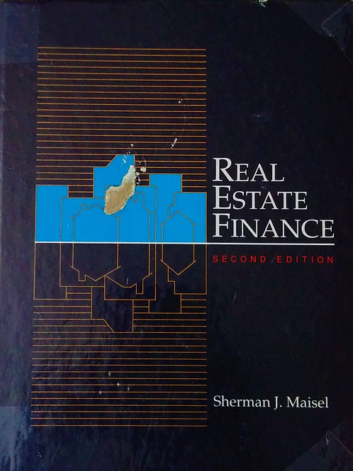Real Estate Finance Second Edition by Sherman J. Maisel