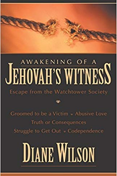 Awakening of a Jehovah's Witness by Dianne Wilson