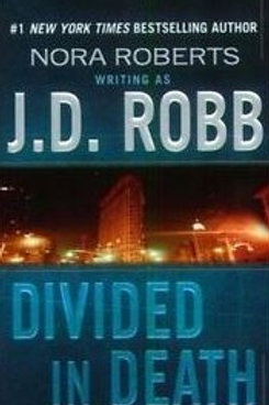 Divided in Death by J.D. Rodd and Nora Roberts