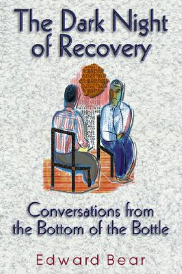 The Dark Night of Recovery by Edward Bear