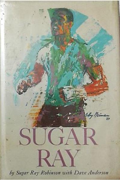 Sugar Ray by Sugar Ray Robinson with Dave Anderson.