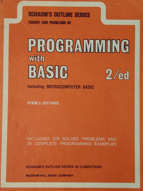 Schaum's Outline Series Theory and Problems of Programming with Basic