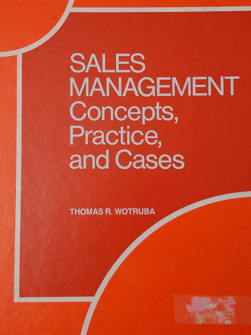 Sales Management Concepts,Practice,and Cases by Thomas R. Wotruba