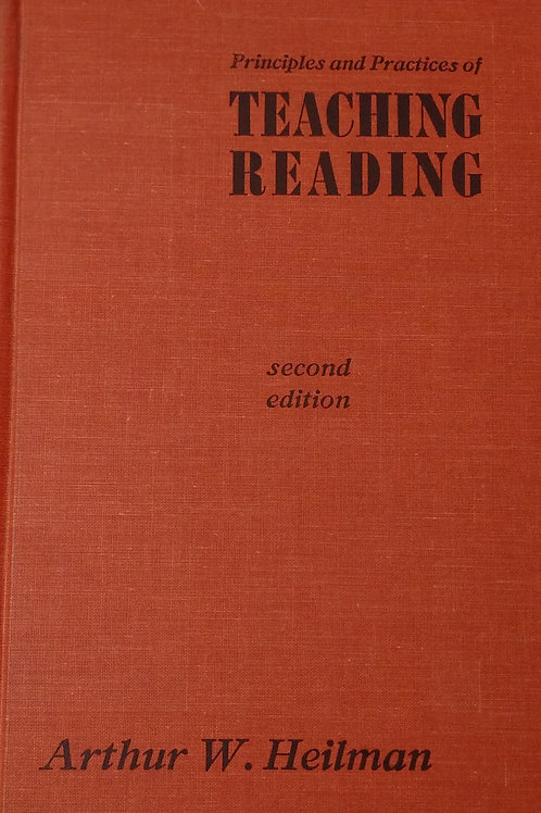 Principles and Practice of Teaching Reading Second Edition by Arthur W. Heilman