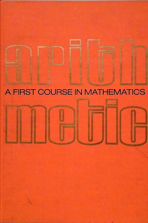 ARITHMETIC - A first course in Mathematics by Margaret Wilding.