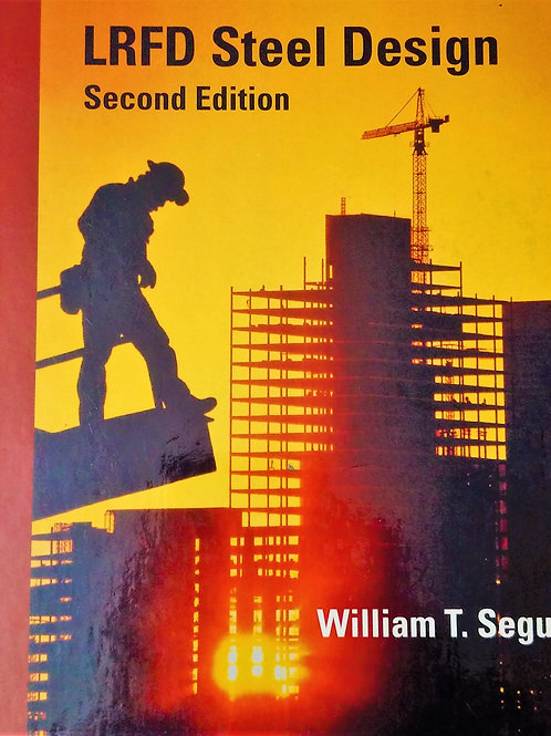 LRFD Steel design Second Edition by William T. Segui