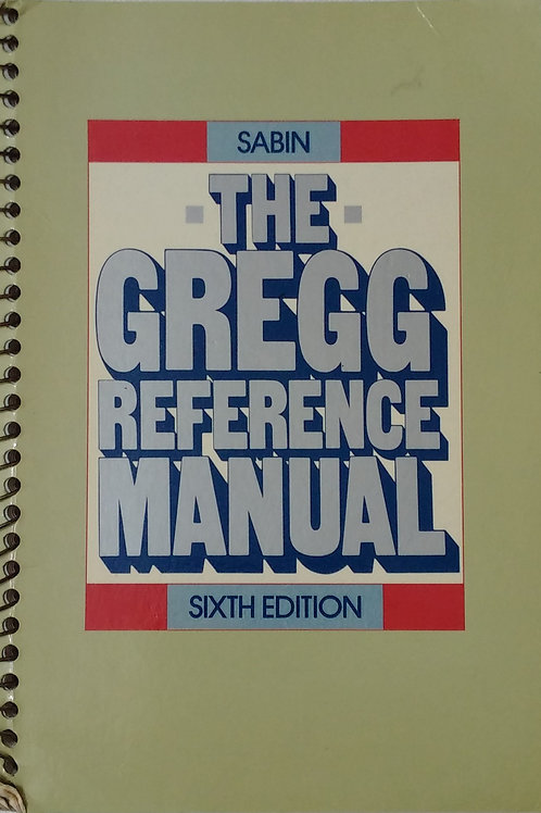 The Gregg Reference Manual Sixth Edition by Sabin William A.