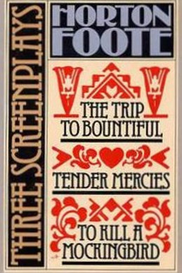 Three Screenplays by Horton Foote