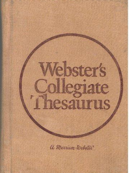 Webster's Collegiate Thesaurus. A Meriam Webster Dictionary