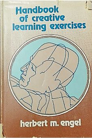 Handbook of Creative Learning by Herbert M. Engel.