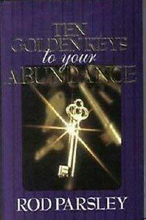 Ten Golden Keys to Your Abundance by Rod Parsley.