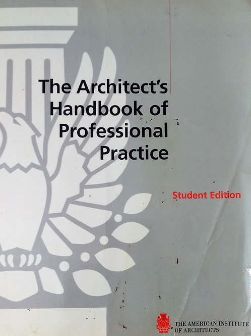 The Architect's Handbook of Professional Practice. Student edition