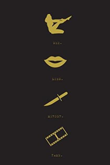 Sex. Lies. Murder. Fame. by Lolita Files