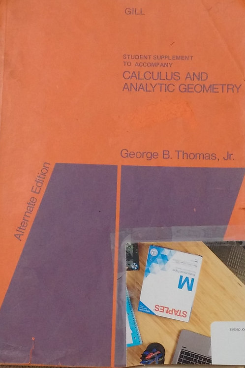 Calculus and Analytic Geometry Alternate Edition by George B. Thomas Jr.