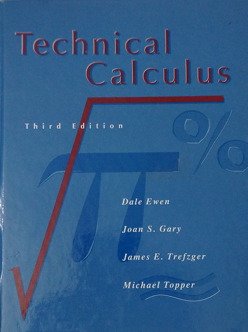 Technical Calculus Third Edition By Dale Ewen, Joan S. Gary, James E. Trefzger,